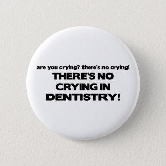Badge Rond 5 Cm Aucun pleurer en art dentaire