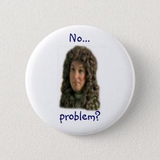 Badge Rond 5 Cm Aucun… problème ?