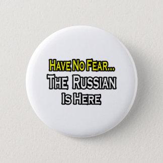 Badge Rond 5 Cm Aucun Russe de crainte… n'est ici