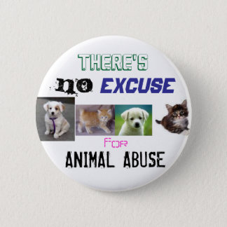 Badge Rond 5 Cm Aucune excuse pour l'abus animal