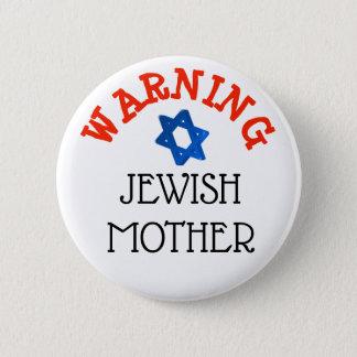 Badge Rond 5 Cm Avertissement : Bouton juif d'humour de mère