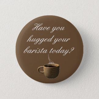 Badge Rond 5 Cm Avez-vous étreint votre barman aujourd'hui ?