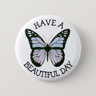 Badge Rond 5 Cm Ayez un beau bouton de papillon de jour