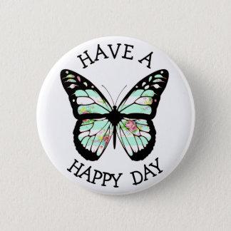 Badge Rond 5 Cm Ayez un bouton heureux de papillon de jour