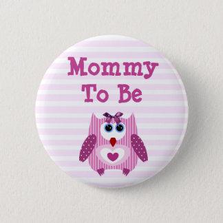 """Badge Rond 5 Cm Baby shower rose mignon """"maman de bouton de hibou"""