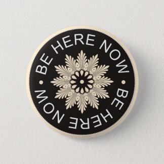 Badge Rond 5 Cm ~Be inspiré ici Now~ de 3 citations de mot