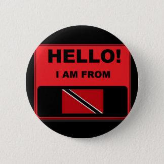 Badge Rond 5 Cm Bonjour, je suis d'insigne du Trinidad-et-Tobago