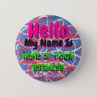 Badge Rond 5 Cm Bonjour, mon nom est rien votre Pin d'affaires