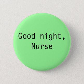 """Badge Rond 5 Cm """"Bonne nuit, bouton d'infirmière"""""""