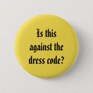 Badge Rond 5 Cm Bouton de code vestimentaire