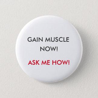 Badge Rond 5 Cm Bouton de gain de muscle