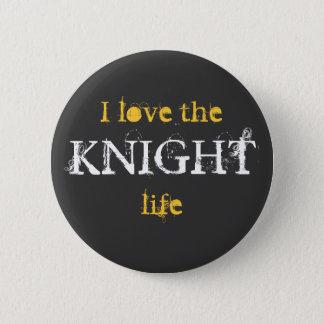 Badge Rond 5 Cm Bouton de la vie de chevalier