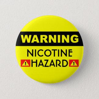 Badge Rond 5 Cm Bouton de risque de nicotine