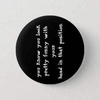 Badge Rond 5 Cm Bouton drôle de citation