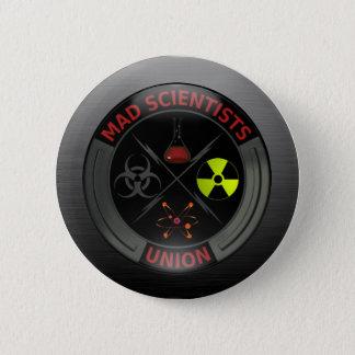Badge Rond 5 Cm Bouton fou brillant des syndicats de scientifique