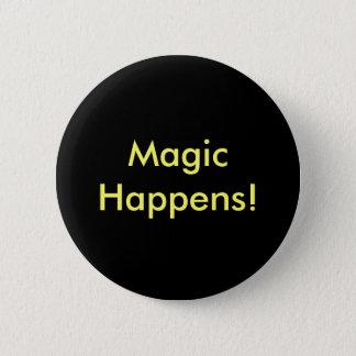 Badge Rond 5 Cm Bouton - la magie se produit