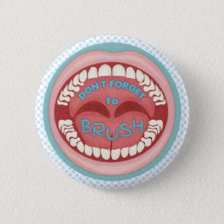 Badge Rond 5 Cm Brosse de dentiste votre bouche drôle de dents