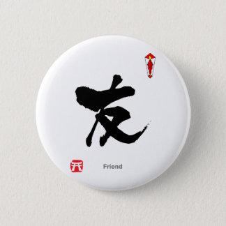 Badge Rond 5 Cm Caractère de symbole de KANJI (ami)