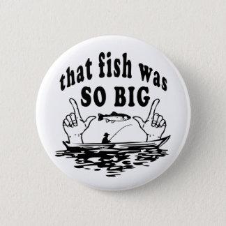 Badge Rond 5 Cm Ce poisson l'humour de vantardise était ainsi de