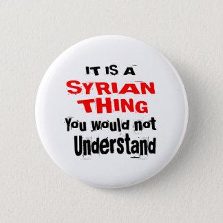 BADGE ROND 5 CM C'EST DES CONCEPTIONS SYRIENNES DE CHOSE