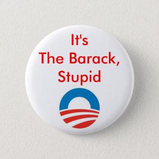 Badge Rond 5 Cm C'est le Barack, stupide