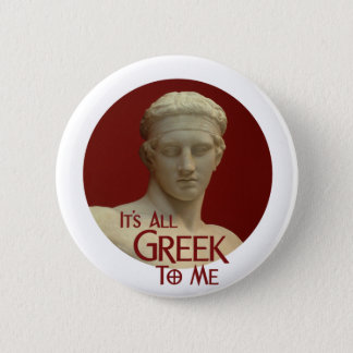 Badge Rond 5 Cm C'est tout le Grec à moi
