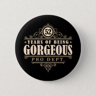 Badge Rond 5 Cm cinquante-deuxième Anniversaire (52 ans d'être