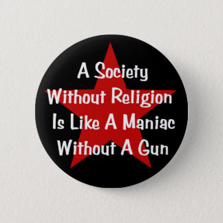 Badge Rond 5 Cm Citation d'Anti-Religion