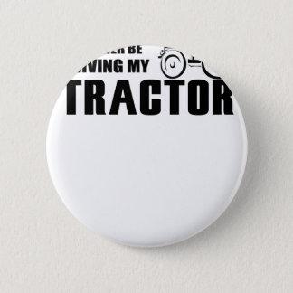 Badge Rond 5 Cm Conduisez mon tracteur