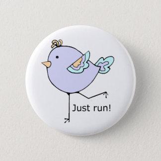 Badge Rond 5 Cm Courez juste la citation de motivation pour les