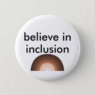 Badge Rond 5 Cm croyez à l'inclusion