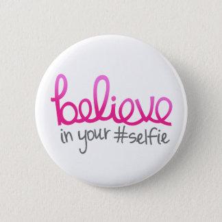 Badge Rond 5 Cm Croyez en votre Selfie