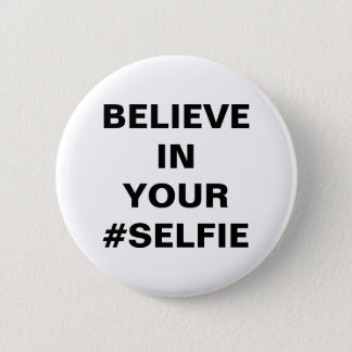 Badge Rond 5 Cm Croyez en votre #Selfie drôle