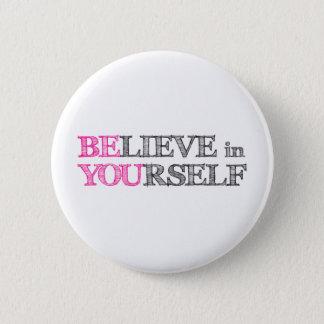 Badge Rond 5 Cm Croyez en vous-même - SOYEZ VOUS