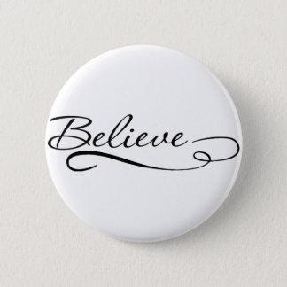 Badge Rond 5 Cm Croyez les conceptions de motivation et inspirées