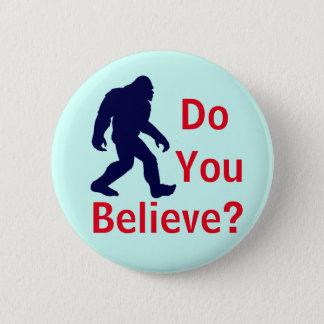 Badge Rond 5 Cm Croyez-vous ? Bouton de Bigfoot