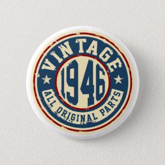 Badge Rond 5 Cm Cru 1946 toutes les pièces d'original
