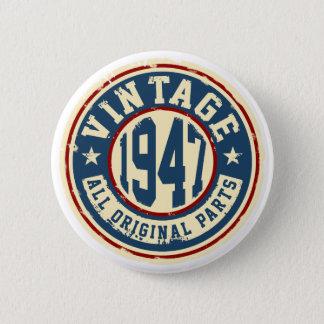 Badge Rond 5 Cm Cru 1947 toutes les pièces d'original