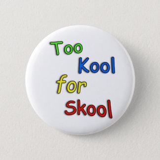 Badge Rond 5 Cm De Childs cool trop pour l'école