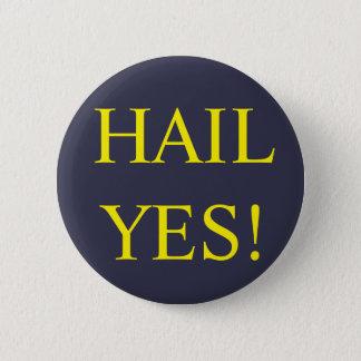 Badge Rond 5 Cm De grêle bouton oui