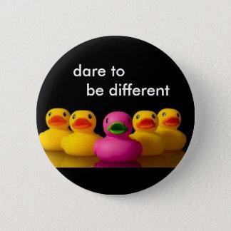 Badge Rond 5 Cm , défi à être différent