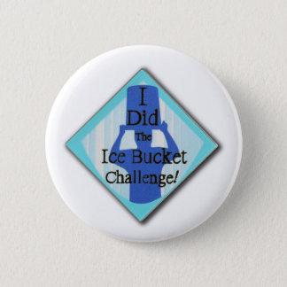 Badge Rond 5 Cm Défi de seau à glace