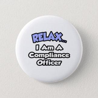 Badge Rond 5 Cm Détendez-… moi suis un dirigeant de conformité