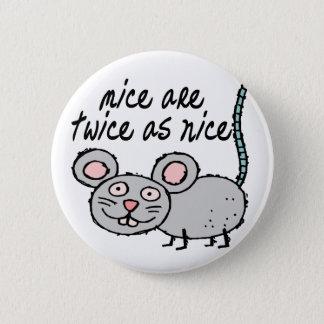 Badge Rond 5 Cm Deux fois aussi Nice souris