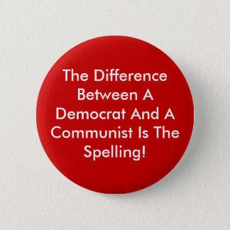 Badge Rond 5 Cm Différence entre un Démocrate et un communiste