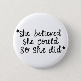 Badge Rond 5 Cm Elle a cru qu'elle pourrait ainsi elle s'est