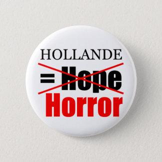 Badge Rond 5 Cm Espoir de Hollande pas = horreur - bouton de R