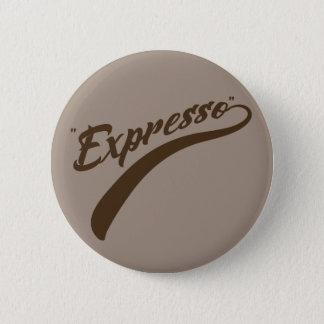 "Badge Rond 5 Cm ""Expresso """