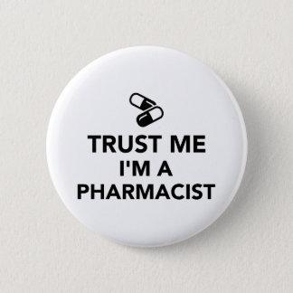Badge Rond 5 Cm Faites confiance que je je suis un pharmacien