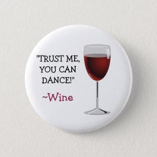 Badge Rond 5 Cm Faites confiance que je que vous pouvez danser,
